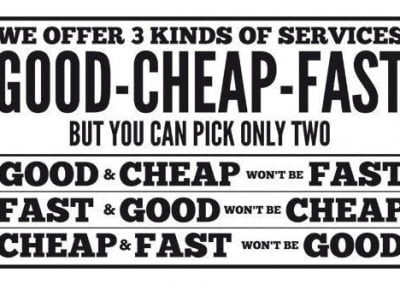 Good Cheap or Fast - jij mag kiezen